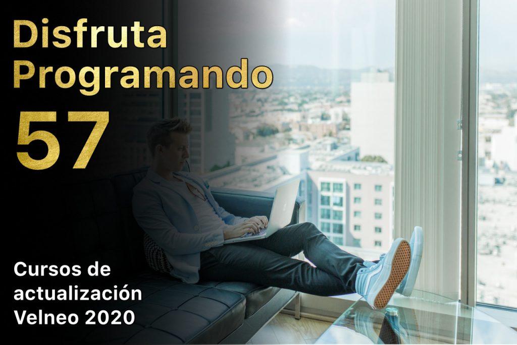 Disfruta programando 57. Cursos de actualización Velneo 2020