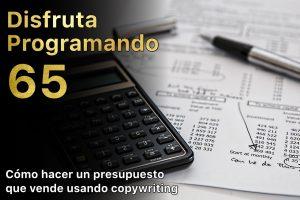 Disfruta programando 65. Cómo hacer un presupuesto que vende usando copywriting
