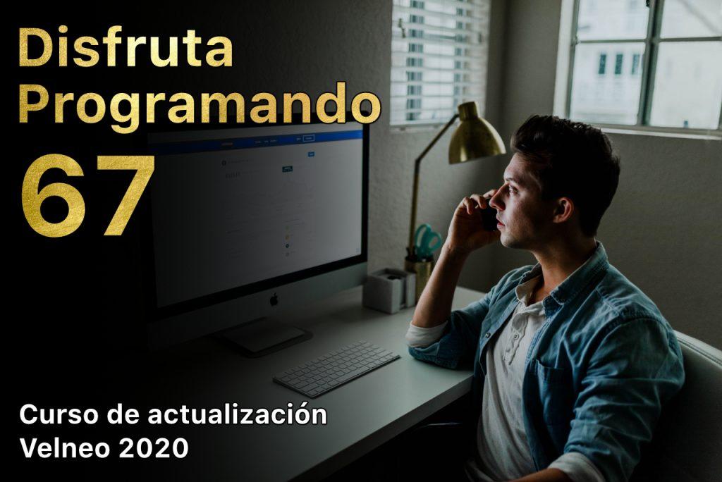 Disfruta programando 67. Curso de actualización Velneo 2020